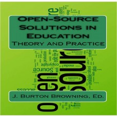 Open-Source Solutions in Education: Theory and Practice (Browning)
