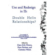 Use and Redesign in IS: Double Helix Relationships? (Nissen, Welch, Bednar)