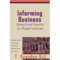 Informing Business: Research and Education on a Rugged Landscape (Gill)