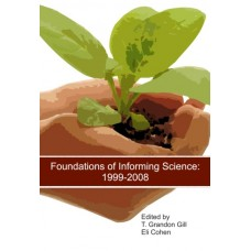 Foundations of Informing Science: 1999-2008Foundations of Informing Science: 1999-2008 (Gill & Cohen)