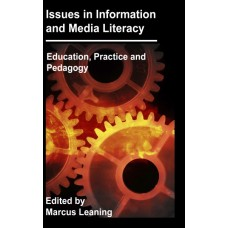 Issues in Information and Media Literacy: Education, Practice and Pedagogy (Leaning)