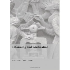 Informing and Civilization (Targowski)