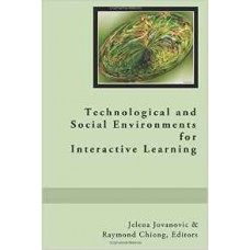 Technological and Social Environments for Interactive Learning (Jovanovic & Chiong)