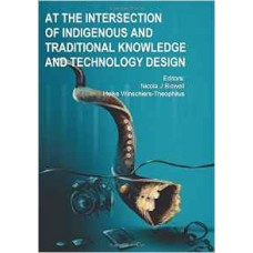 At the Intersection of Indigenous and Traditional Knowledge and Technology Design