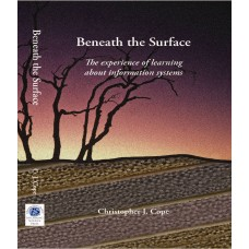 Beneath the Surface: The experience of learning about information systems (Cope)