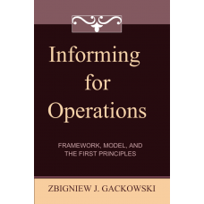 Informing for Operations: Framework, Model, and the First Principles (Gackowski)
