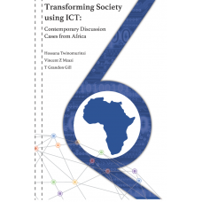 Transforming Society Using ICT: Contemporary Discussion Cases from Africa