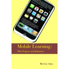 Mobile Learning: Pilot Projects and Initiatives (Guy)