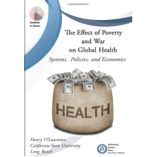 The Effect of Poverty and War on Global Health: Systems, Policies, and Economics