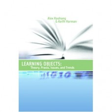 Learning Objects 1: Theory, Praxis, Issues, and Trends (Koohang and Harman)