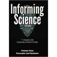 Informing Science Volume 1: Concepts and Systems Paperback – December 2, 2015  (T Grandon Gill)